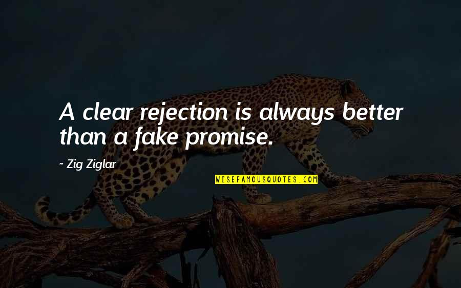 Throwing Shot Put Quotes By Zig Ziglar: A clear rejection is always better than a