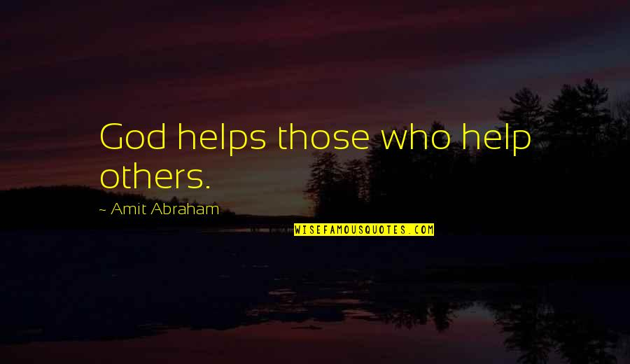Thug Christmas Quotes By Amit Abraham: God helps those who help others.