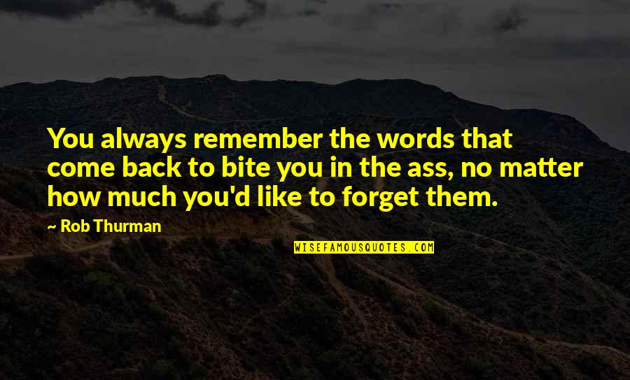 Thurman Quotes By Rob Thurman: You always remember the words that come back