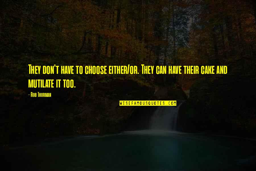 Thurman Quotes By Rob Thurman: They don't have to choose either/or. They can
