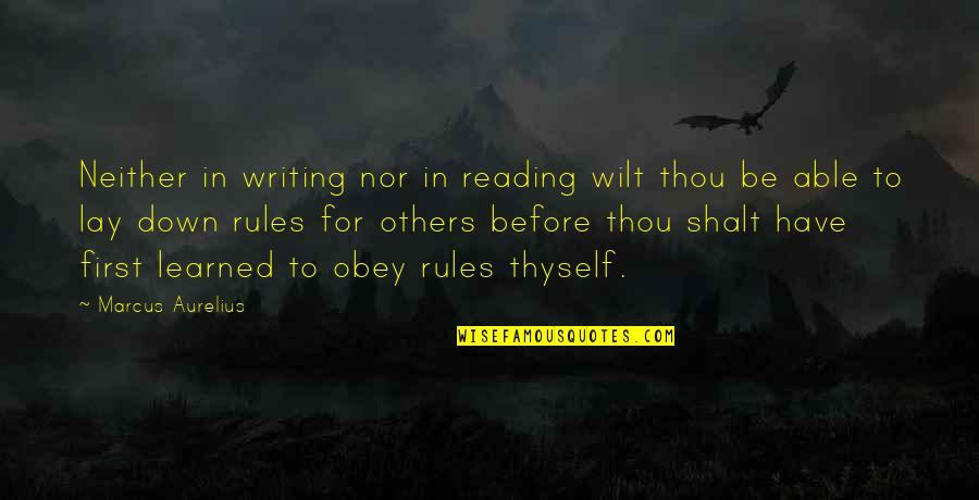 Thyself'as Quotes By Marcus Aurelius: Neither in writing nor in reading wilt thou