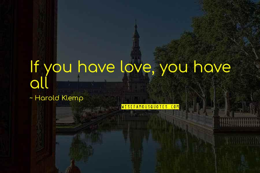 Tiara Hodge Quotes By Harold Klemp: If you have love, you have all