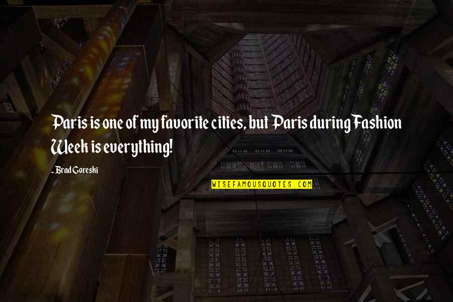 Tibay Ng Loob Quotes By Brad Goreski: Paris is one of my favorite cities, but