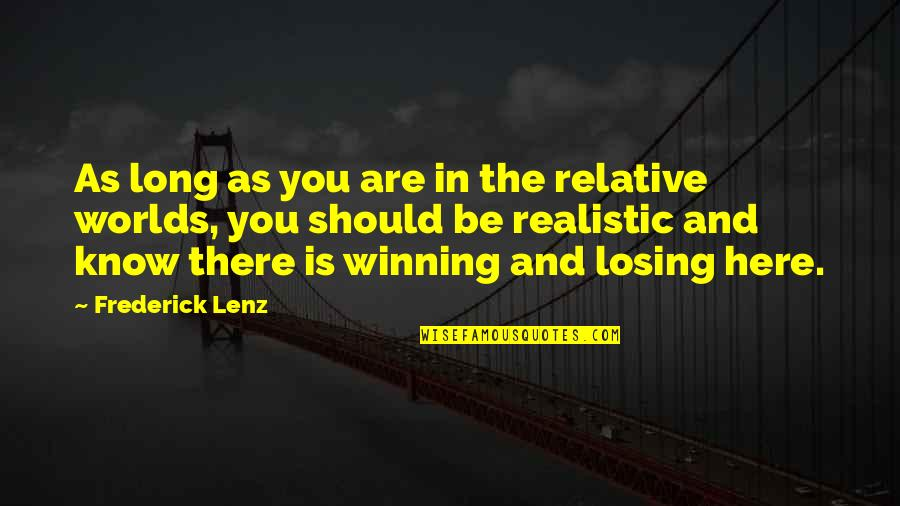 Tibay Ng Loob Quotes By Frederick Lenz: As long as you are in the relative