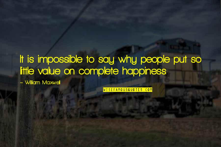 Tibay Ng Loob Quotes By William Maxwell: It is impossible to say why people put