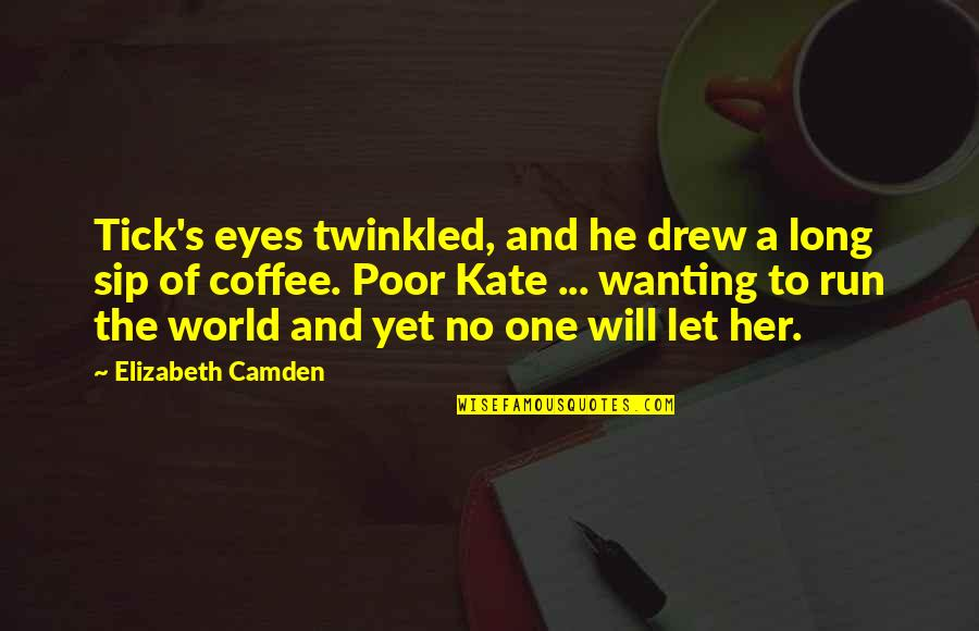 Tick Quotes By Elizabeth Camden: Tick's eyes twinkled, and he drew a long