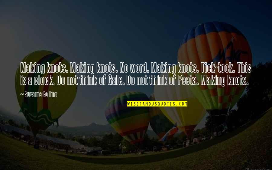 Tick Quotes By Suzanne Collins: Making knots. Making knots. No word. Making knots.