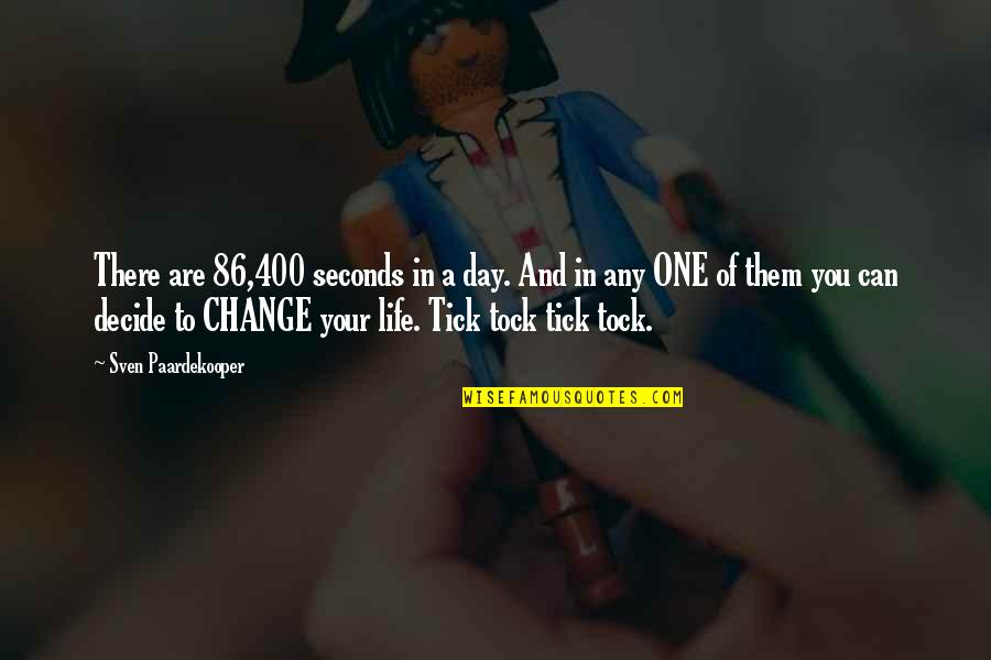 Tick Quotes By Sven Paardekooper: There are 86,400 seconds in a day. And