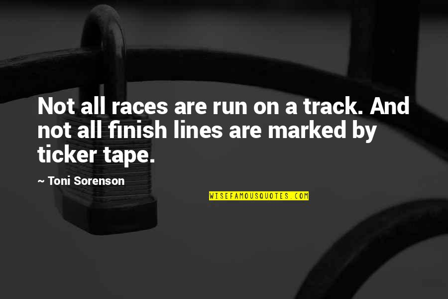 Ticker Quotes By Toni Sorenson: Not all races are run on a track.