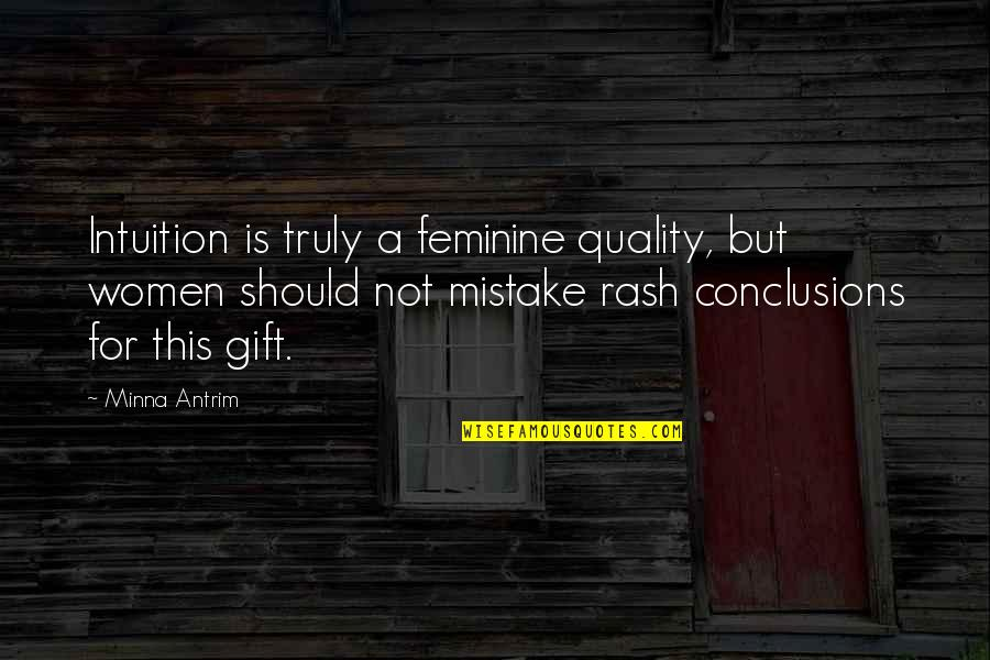 Tidur Quotes By Minna Antrim: Intuition is truly a feminine quality, but women