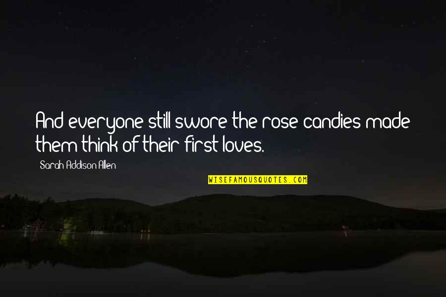 Tidur Quotes By Sarah Addison Allen: And everyone still swore the rose candies made