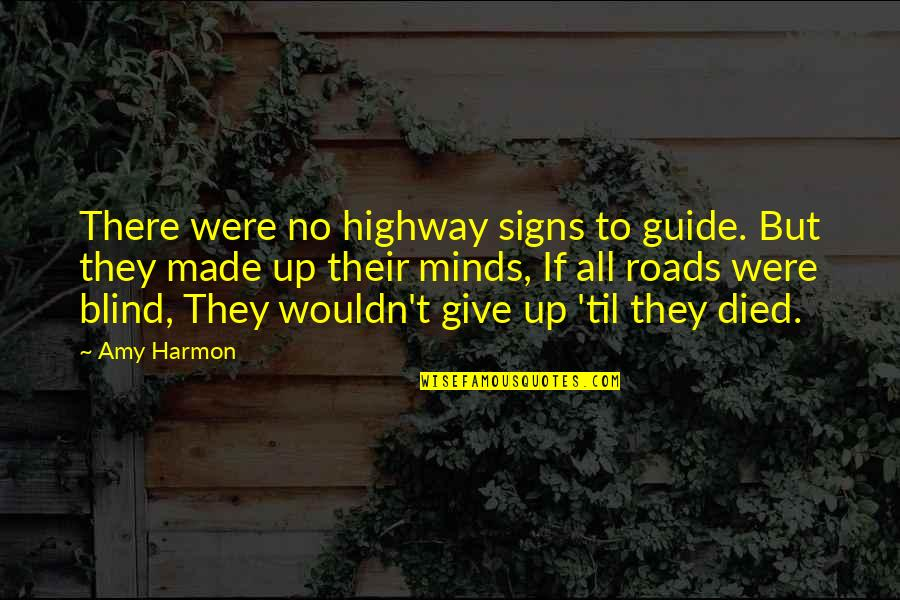 Til Quotes By Amy Harmon: There were no highway signs to guide. But
