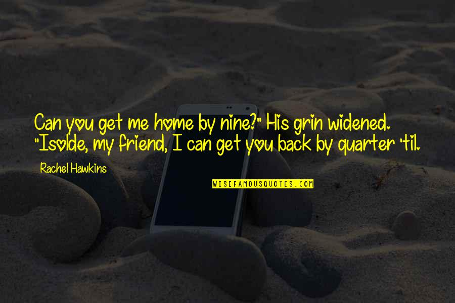 """Til Quotes By Rachel Hawkins: Can you get me home by nine?"""" His"""