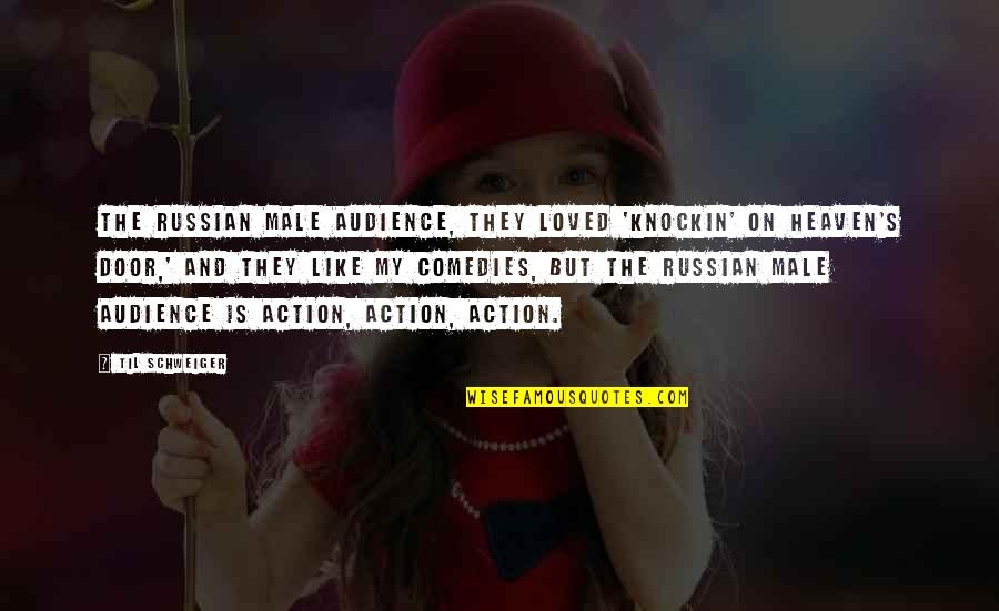 Til Quotes By Til Schweiger: The Russian male audience, they loved 'Knockin' on