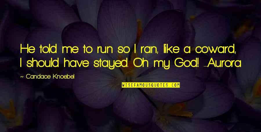 Tile Install Quotes By Candace Knoebel: He told me to run so I ran,