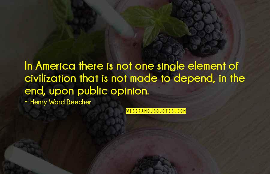 Tile Install Quotes By Henry Ward Beecher: In America there is not one single element