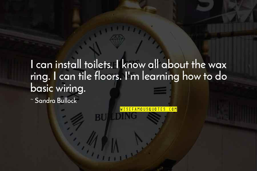 Tile Install Quotes By Sandra Bullock: I can install toilets. I know all about