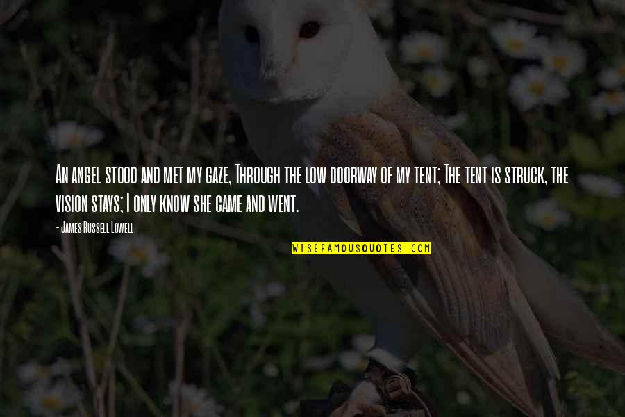 Till I Met You Quotes By James Russell Lowell: An angel stood and met my gaze, Through