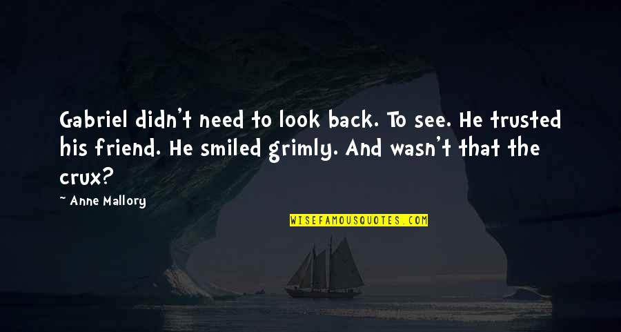 Till We Have Faces Character Quotes By Anne Mallory: Gabriel didn't need to look back. To see.