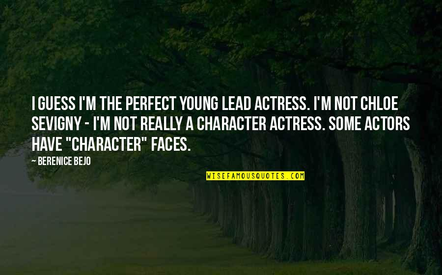 Till We Have Faces Character Quotes By Berenice Bejo: I guess I'm the perfect young lead actress.