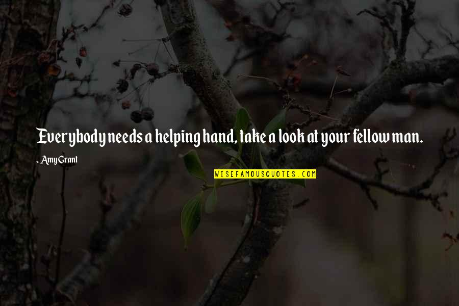 Tilney Quotes By Amy Grant: Everybody needs a helping hand, take a look