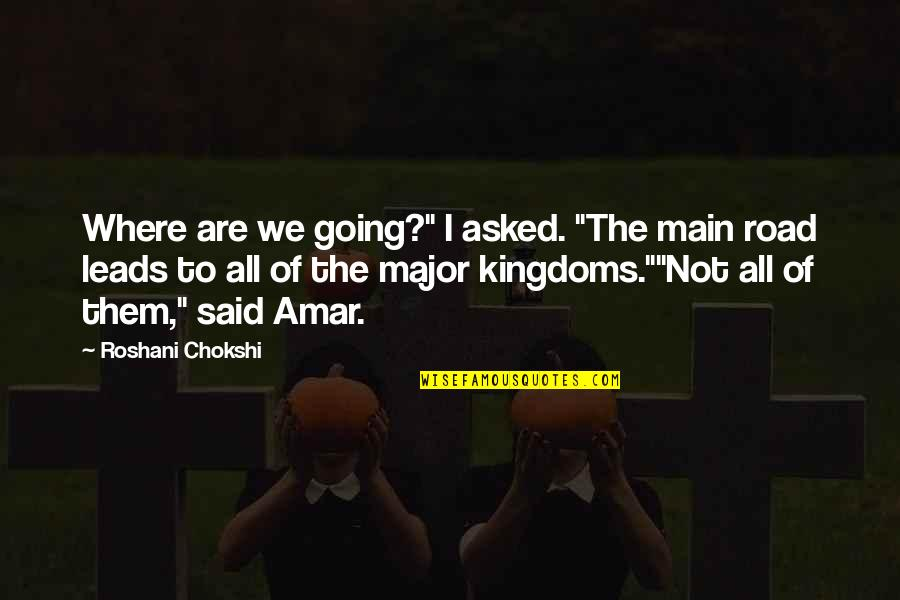 """Tilney Quotes By Roshani Chokshi: Where are we going?"""" I asked. """"The main"""