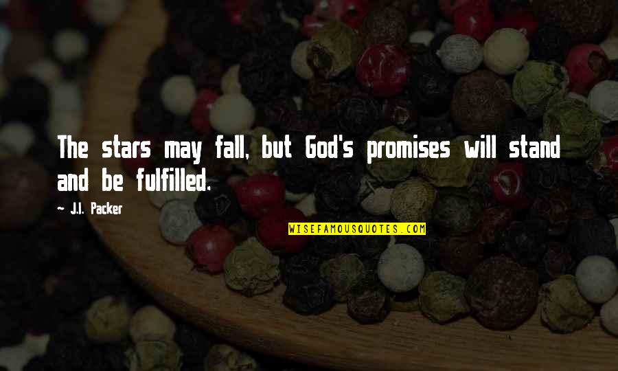 Tim Bisley Quotes By J.I. Packer: The stars may fall, but God's promises will