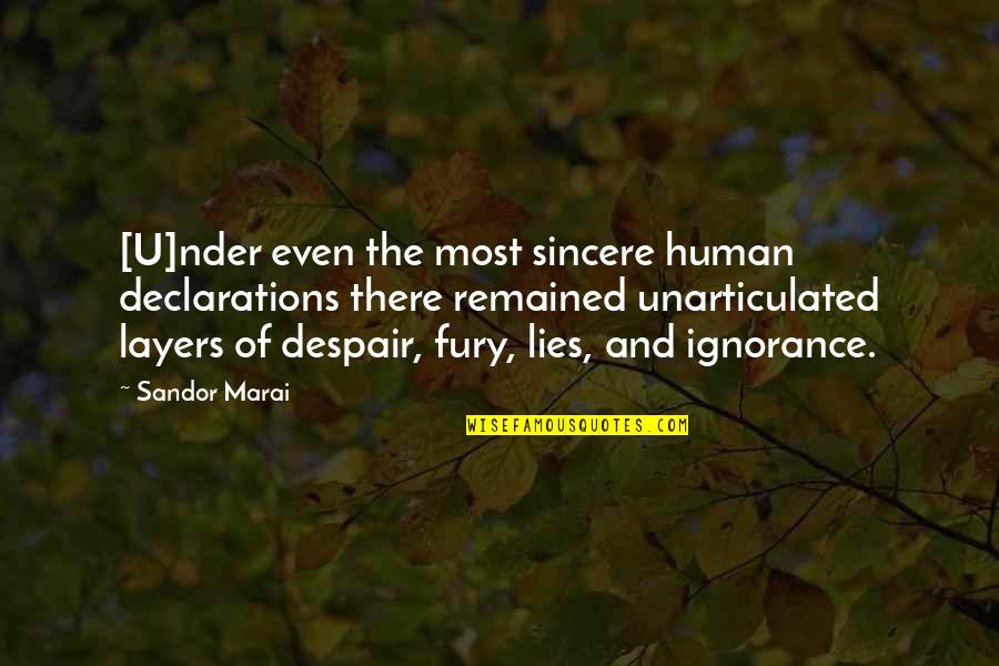Tim Hardin Quotes By Sandor Marai: [U]nder even the most sincere human declarations there