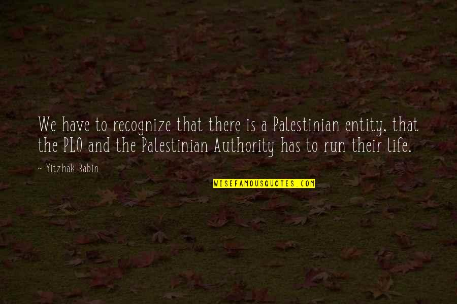 Tim Lautzenheiser Leadership Quotes By Yitzhak Rabin: We have to recognize that there is a