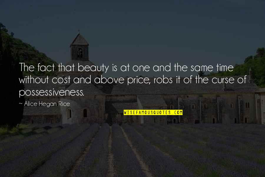 Time And Beauty Quotes By Alice Hegan Rice: The fact that beauty is at one and