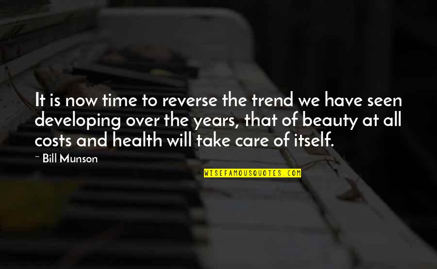 Time And Beauty Quotes By Bill Munson: It is now time to reverse the trend