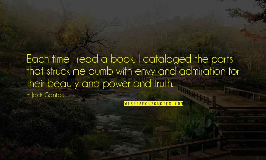 Time And Beauty Quotes By Jack Gantos: Each time I read a book, I cataloged
