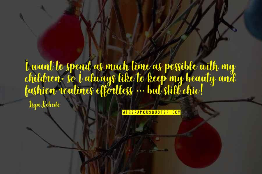 Time And Beauty Quotes By Liya Kebede: I want to spend as much time as