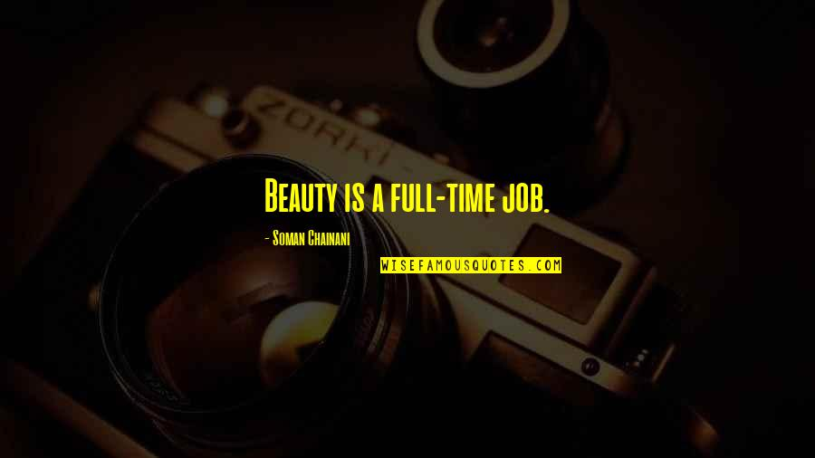 Time And Beauty Quotes By Soman Chainani: Beauty is a full-time job.