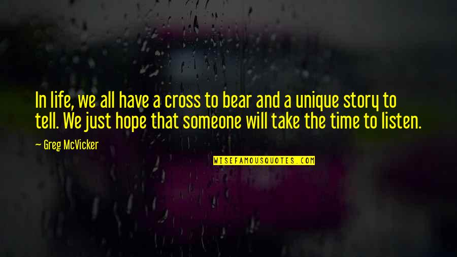 Time And Childhood Quotes By Greg McVicker: In life, we all have a cross to