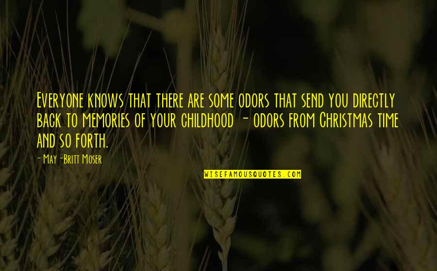 Time And Childhood Quotes By May-Britt Moser: Everyone knows that there are some odors that