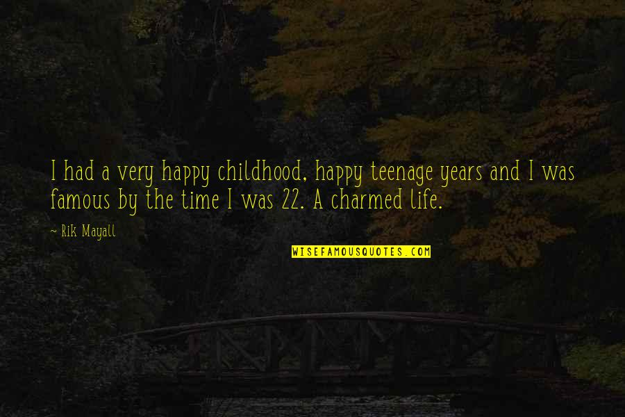 Time And Childhood Quotes By Rik Mayall: I had a very happy childhood, happy teenage