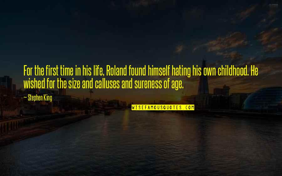 Time And Childhood Quotes By Stephen King: For the first time in his life, Roland