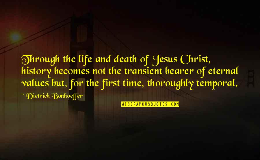 Time And Death Quotes By Dietrich Bonhoeffer: Through the life and death of Jesus Christ,