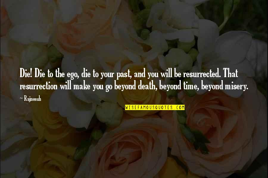 Time And Death Quotes By Rajneesh: Die! Die to the ego, die to your