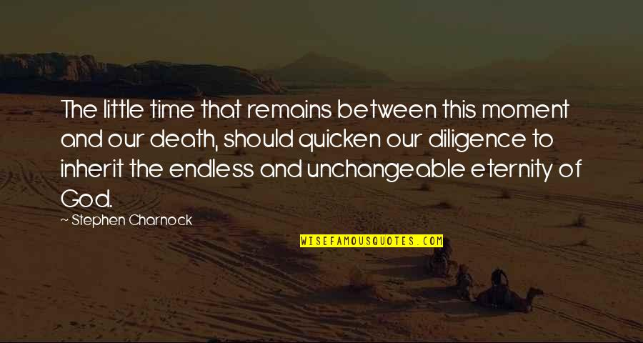 Time And Death Quotes By Stephen Charnock: The little time that remains between this moment