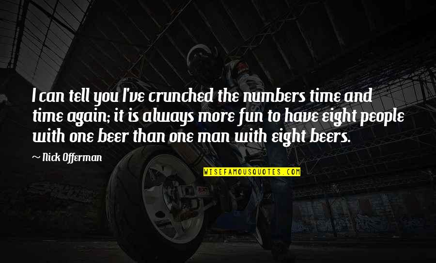 Time And Friendship Quotes By Nick Offerman: I can tell you I've crunched the numbers