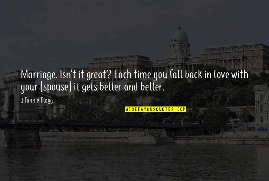 Time And Marriage Quotes By Fannie Flagg: Marriage. Isn't it great? Each time you fall