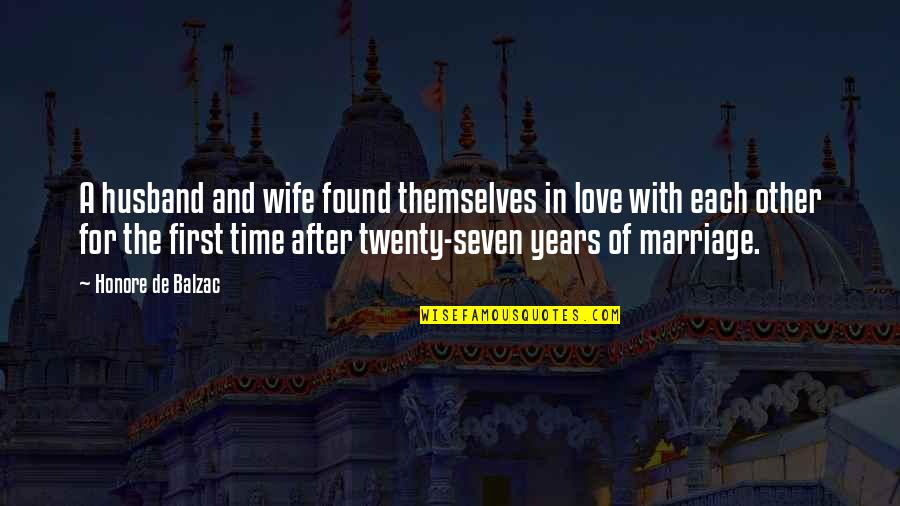 Time And Marriage Quotes By Honore De Balzac: A husband and wife found themselves in love