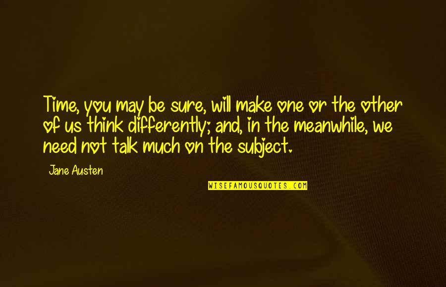 Time And Marriage Quotes By Jane Austen: Time, you may be sure, will make one
