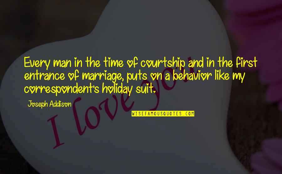 Time And Marriage Quotes By Joseph Addison: Every man in the time of courtship and