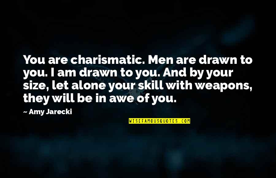 Time And Travel Quotes By Amy Jarecki: You are charismatic. Men are drawn to you.