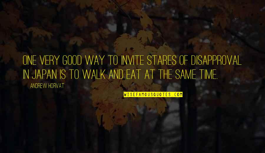 Time And Travel Quotes By Andrew Horvat: One very good way to invite stares of
