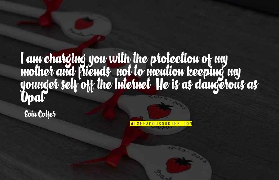Time And Travel Quotes By Eoin Colfer: I am charging you with the protection of