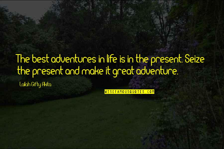 Time And Travel Quotes By Lailah Gifty Akita: The best adventures in life is in the